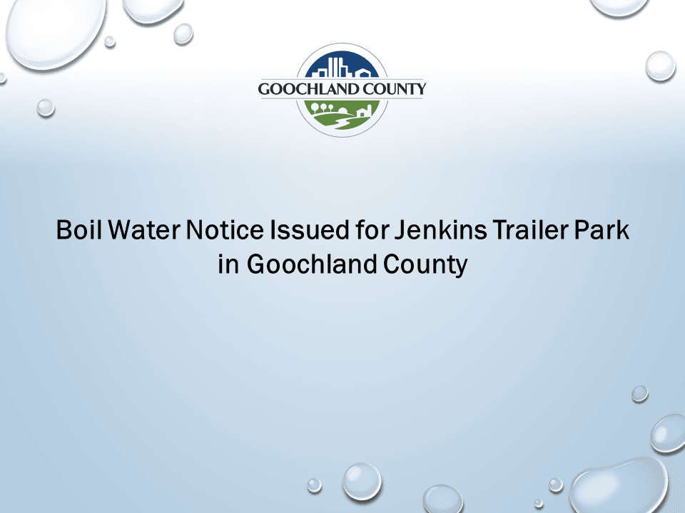 Goochland County - Boil Water Notice Issued for Jenkins Trailer Park 2018