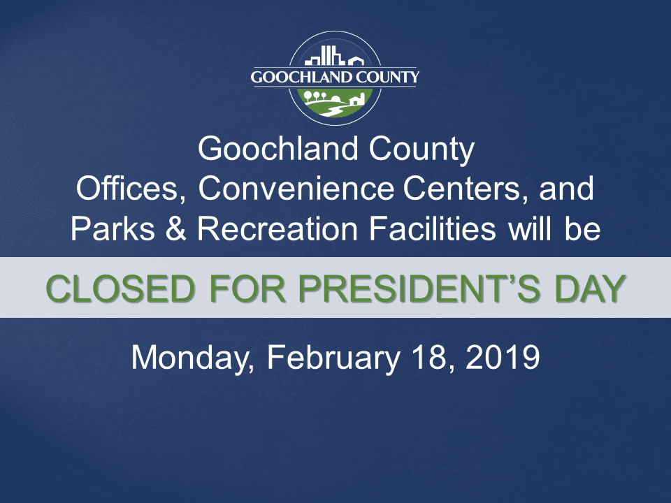 Goochland - Presidents Day holiday 2019