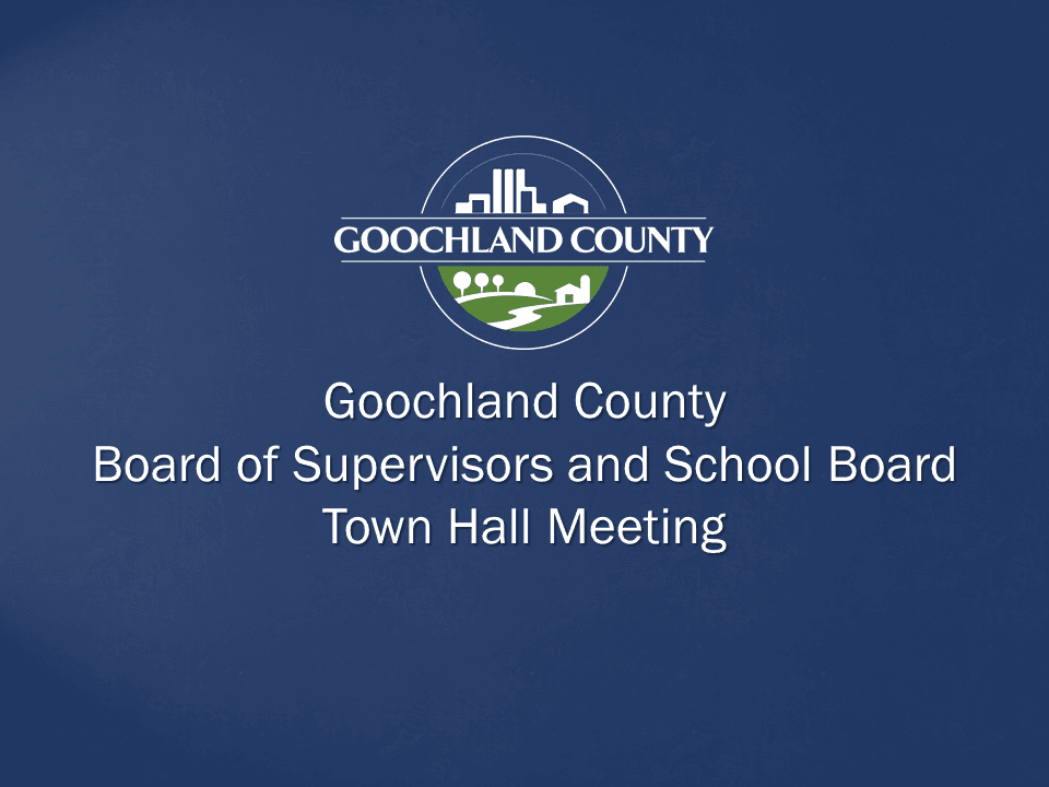 Goochland County - Board of Supervisors and School Board Town Hall Meeting