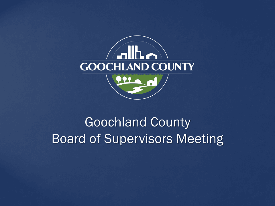 Goochland County - Board of Supervisors Meeting
