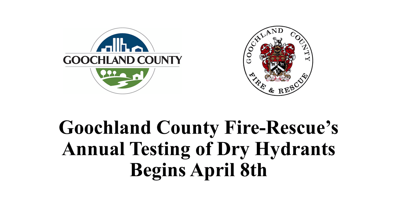 Goochland County Fire-Rescue Annual Testing of Dry Hydrants Begins April 8th