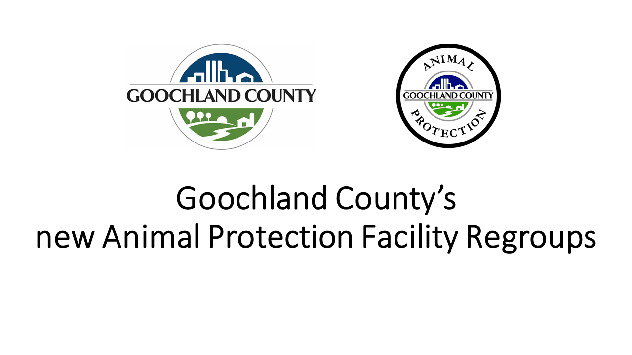 Goochland Countys new Animal Protection Facility Regroups