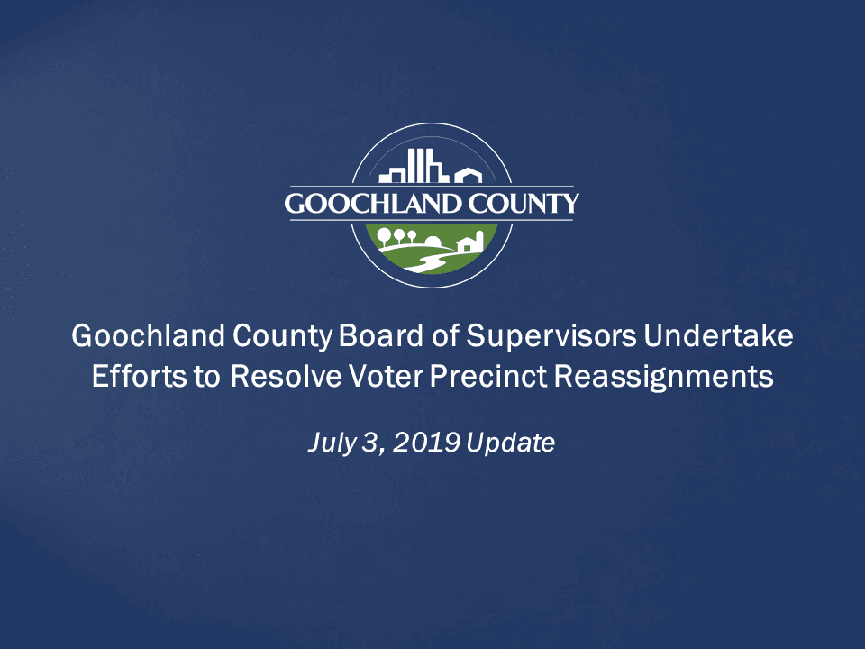 Goochland - Board of Supervisors Undertake Efforts to Resolve Voter Precinct Reassignments - 7-3-201