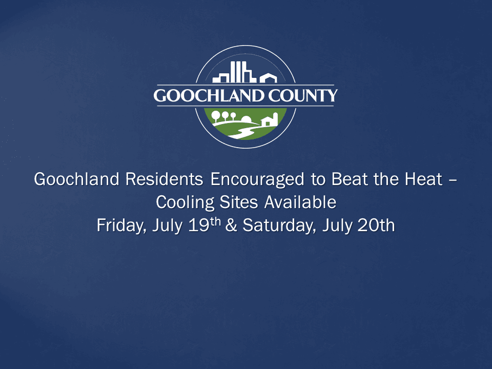 Goochland County - Beat the Heat Cooling Shelters July 2019