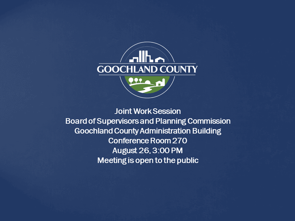 Board of Supervisors and Planning Commission Joint Work Session, August 26, 3PM