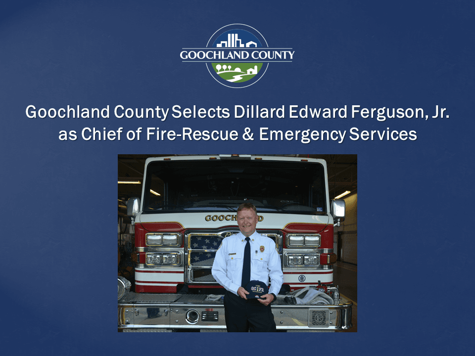 Goochland County Selects Dillard Edward Ferguson Jr. as Chief of Fire-Rescue and Emergency Services
