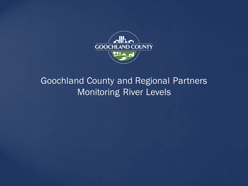 Goochland County and Regional Partners Monitoring River Levels