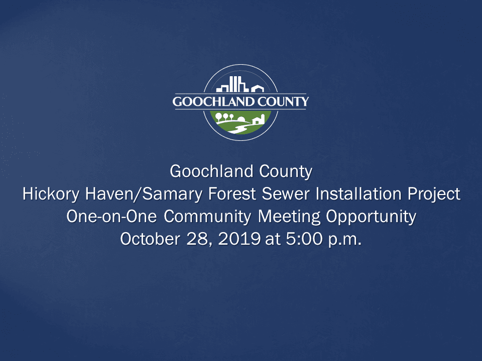 Goochland County - Hickory Haven Samary Forest Sewer Project - One on One Meeting