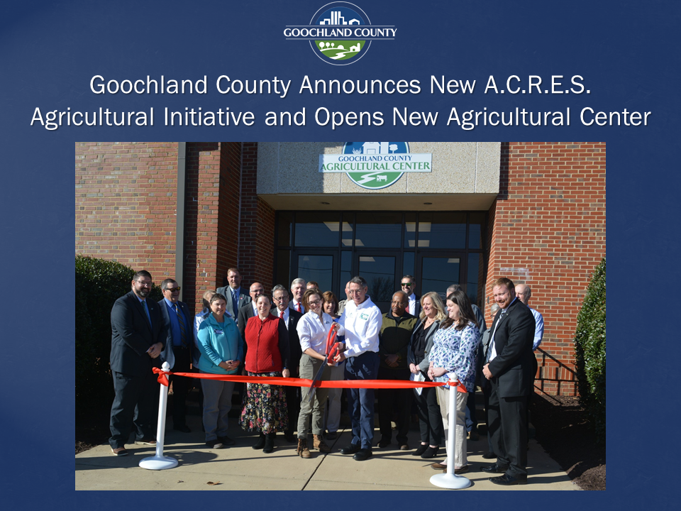 Goochland County Announces New Agricultural Initiative and Opens New Agricultural Center