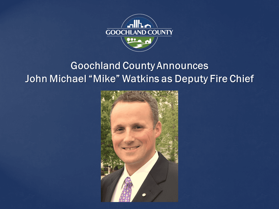 Goochland County Announces John Michael Watkins as Deputy Fire Chief