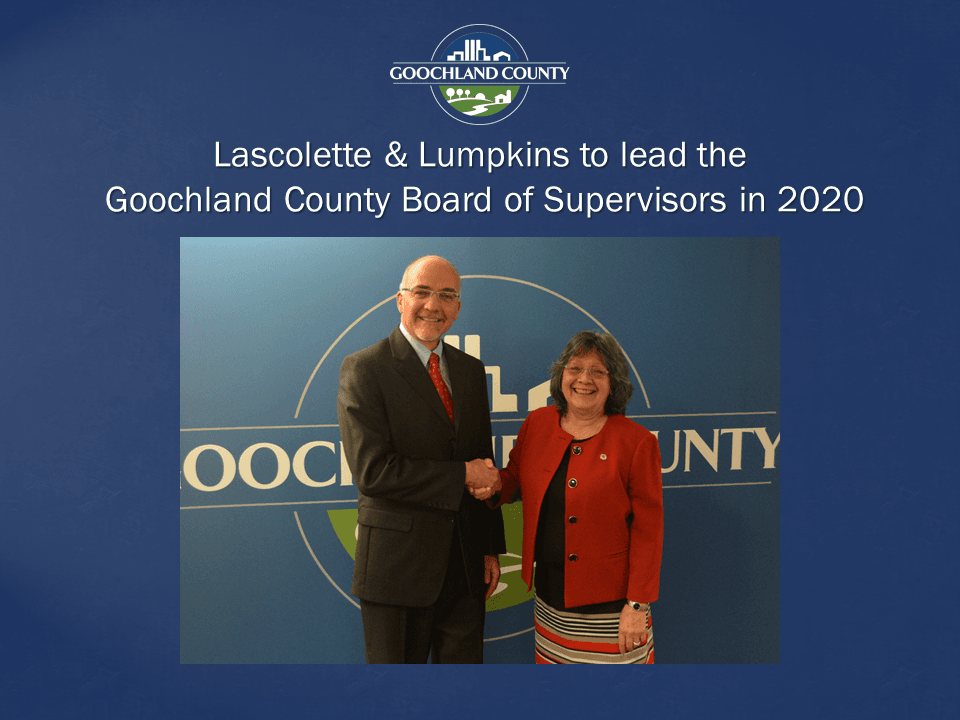 Goochland County - Lascolette and Lumpkins to lead Board of Supervisors in 2020