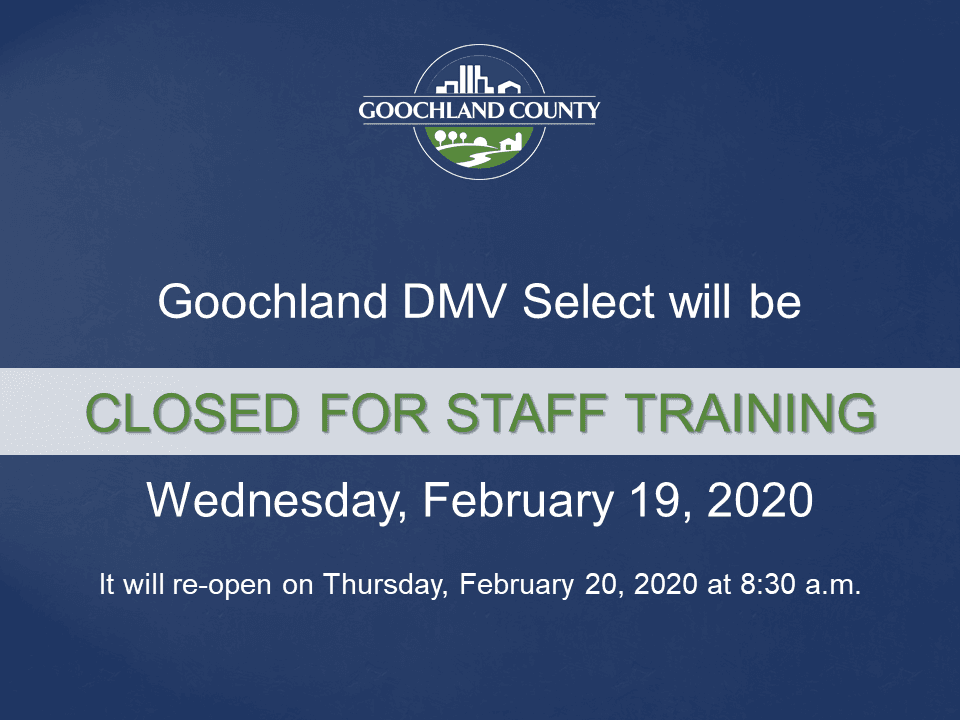 Goochland - DMV Select Closed - February 19