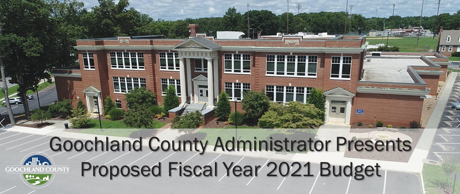 Goochland County - County Administrator Presents Proposed FY 2021 Budget
