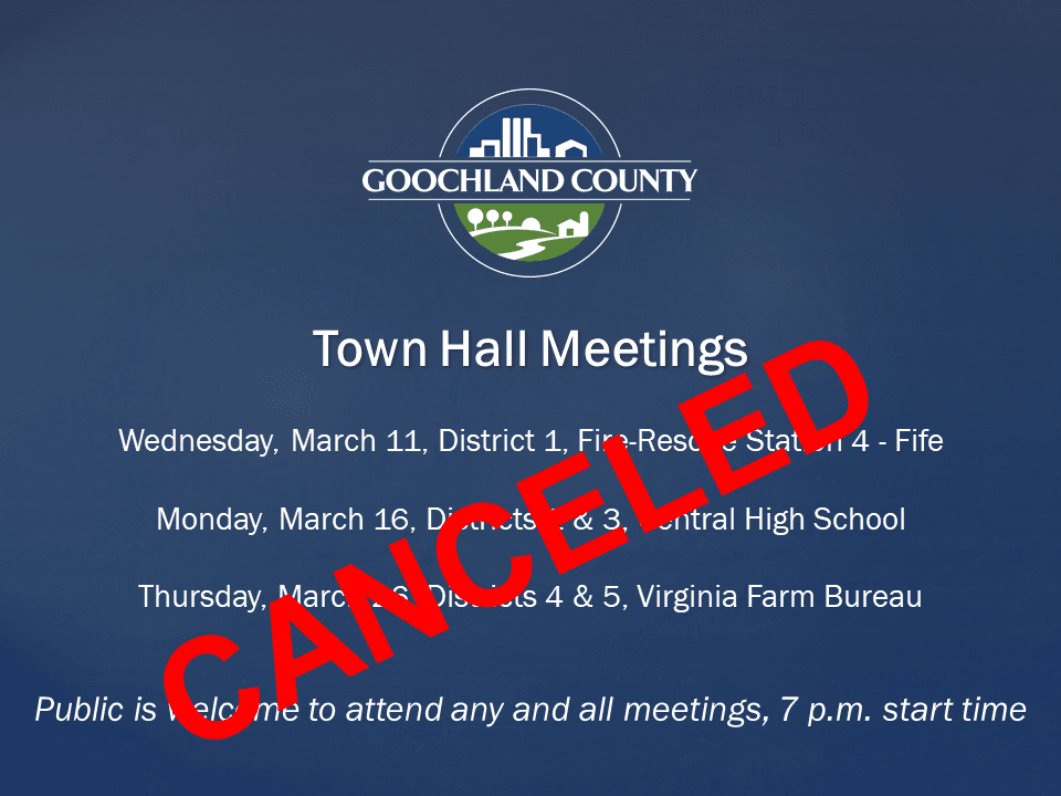 Goochland March_ 2020 Town Hall Mtgs - Canceled
