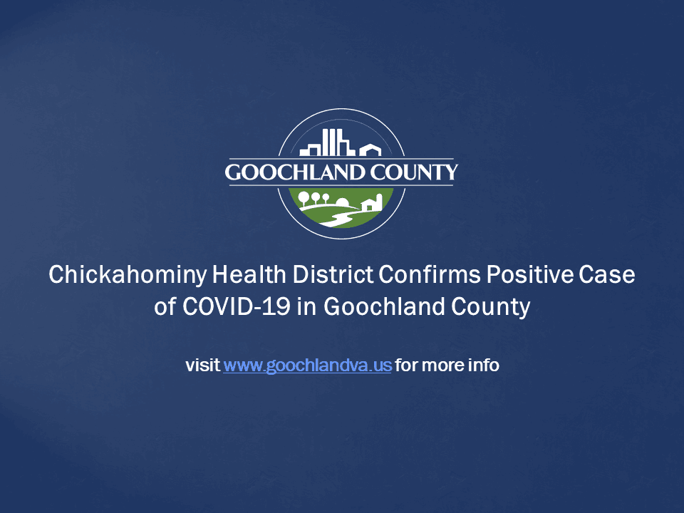Goochland County - CHD Confirms Positive Case of COVID-19 in Goochland County