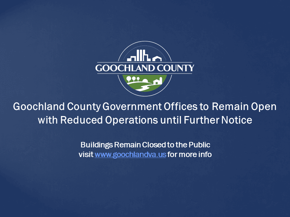 Goochland County - Goochland County Operating Status - Week of March 30