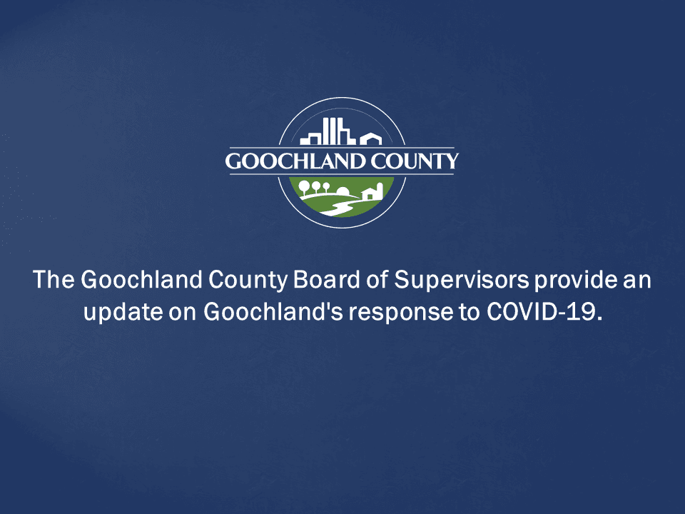 Goochland County - Goochland County BOS Update on COVID19 Response - April 3 2020