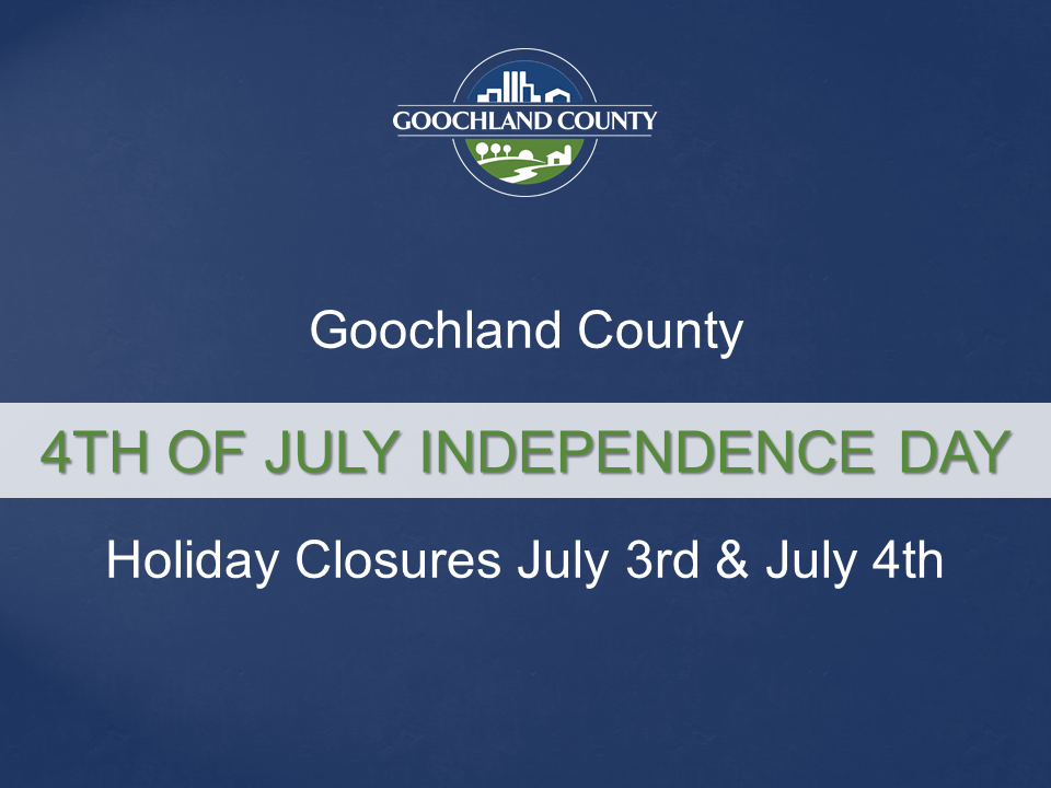 Goochland - 4th of July Holiday Closures 2020