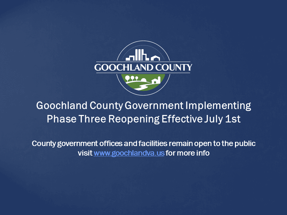 Goochland County - Goochland County Phase Three Reopening - July 1st
