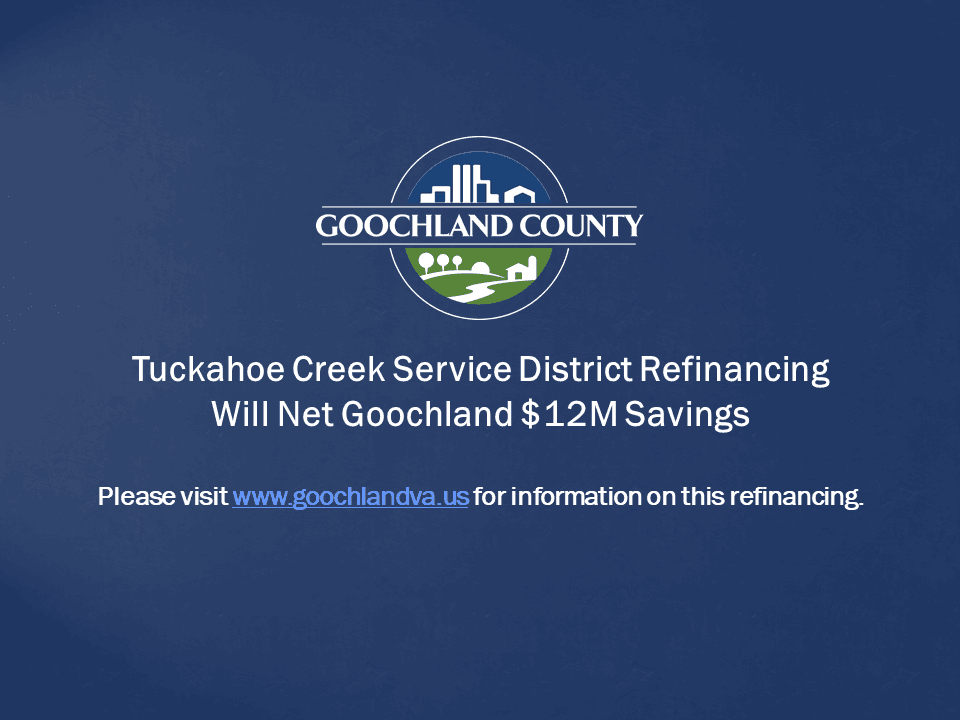 Goochland County - TCSD Refinancing Will Net Goochland 12M Savings