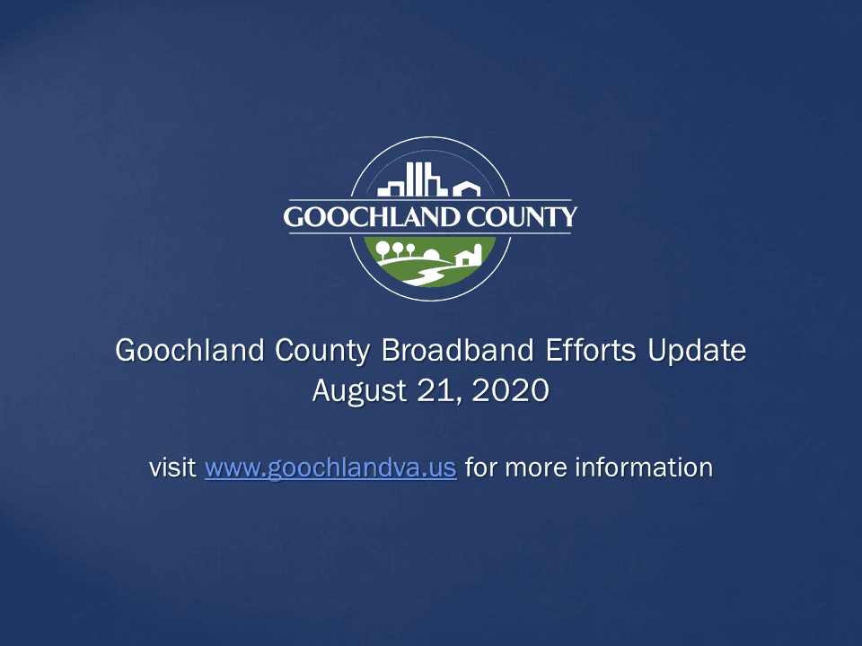 Goochland County - Goochland County Broadband Update - August 2020