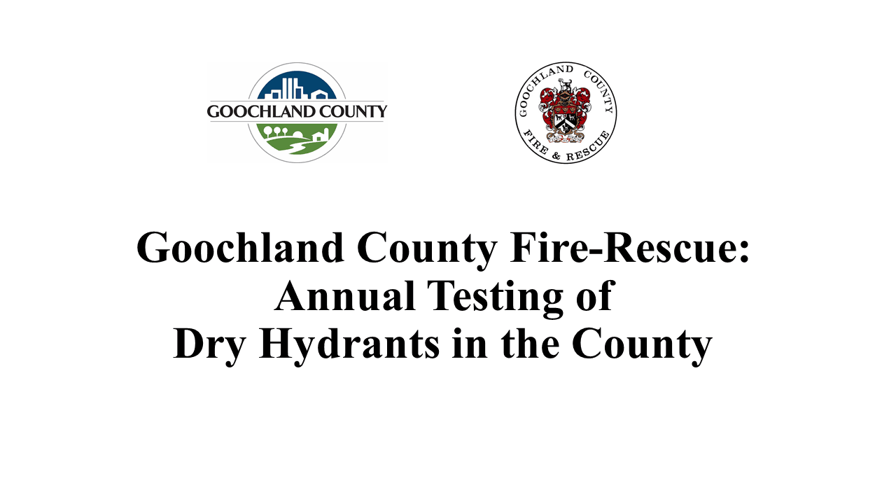 Goochland County Fire-Rescue - Annual Testing of Dry Hydrants in the County